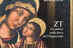 Studi Rubastini, un volume dedicato al pittore ZT nella Ruvo del Cinquecento